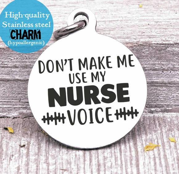Nurse, nurse voice charm, nurse, nursing, nurse charm, Steel charm 20mm very high quality..Perfect for DIY projects