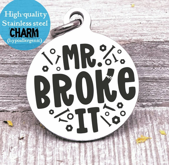 Dad charm, Mr broke it, dad, dad charm, Father's day, Steel charm 20mm very high quality..Perfect for DIY projects