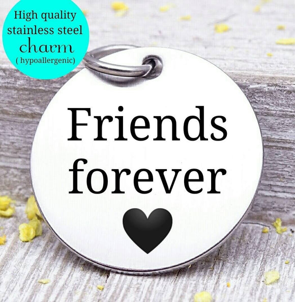 Friends forever, bff, bff charms, Steel charm 20mm very high quality..Perfect for DIY projects