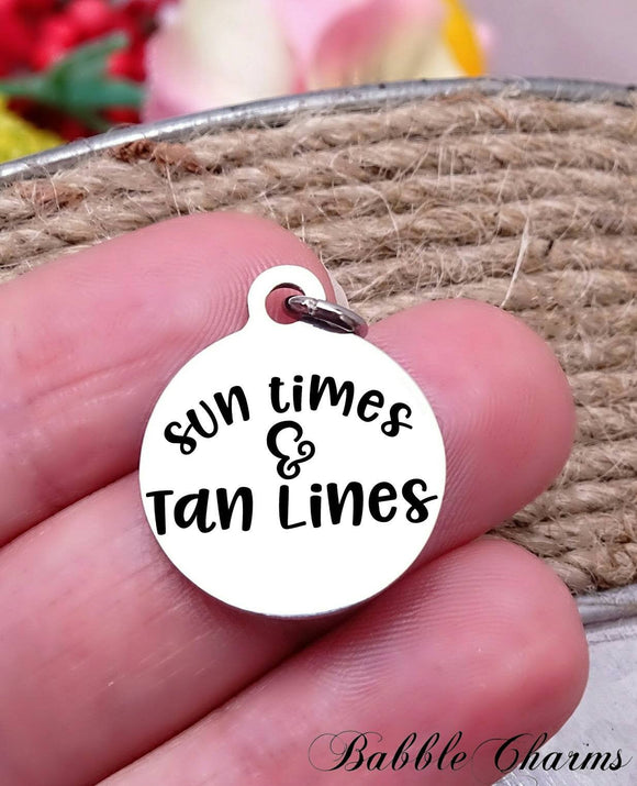 Sun times and Tan lines, beach, beach charm, Steel charm 20mm very high quality..Perfect for DIY projects
