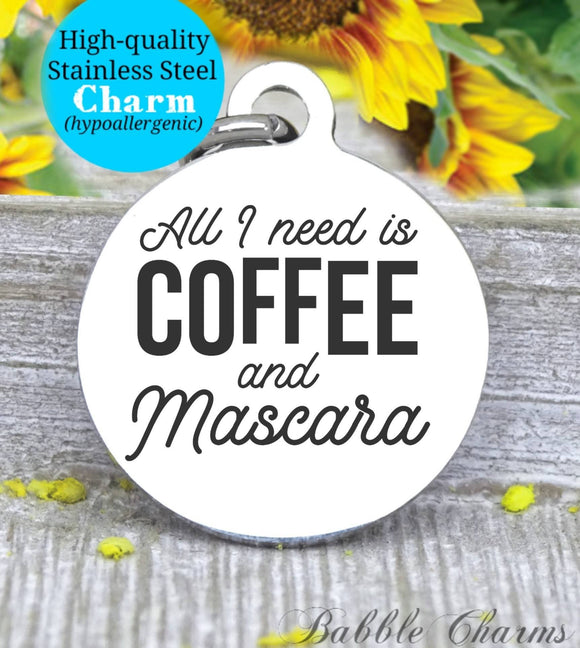 All I need is coffee and mascara, coffee, mascara, not today Satan charm, Steel charm 20mm very high quality..Perfect for DIY projects