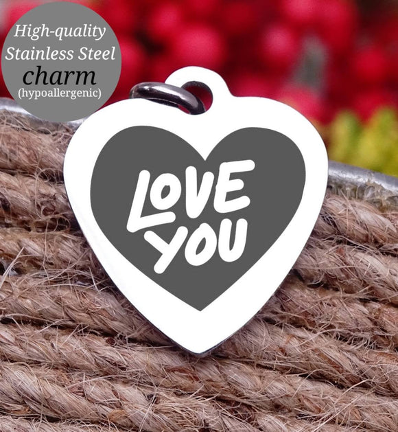 Love you, charm, family, love charm, Steel charm 20mm very high quality..Perfect for DIY projects