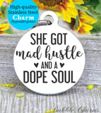 She got mad hustle, mad hustle, dope soul, soul charm, Steel charm 20mm very high quality..Perfect for DIY projects