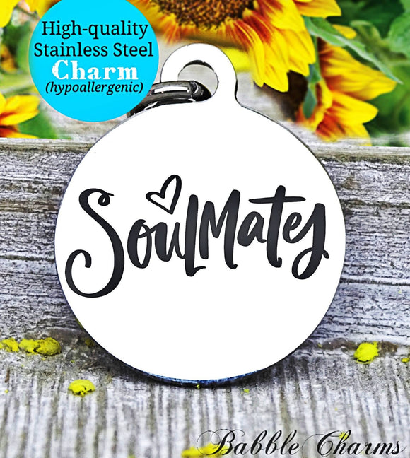 Soulmate, soulmate, soul mate  charm, Steel charm 20mm very high quality..Perfect for DIY projects