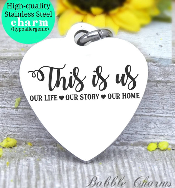 This is us, our love, our story, our home, us charm, Steel charm 20mm very high quality..Perfect for DIY projects