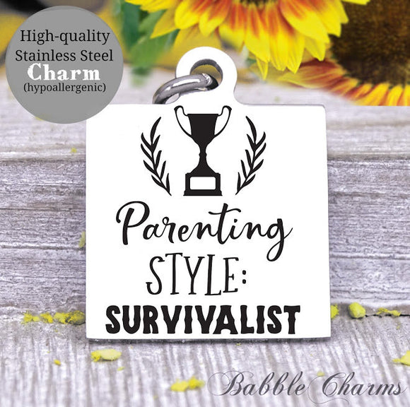 Parenting style, survivalist, parenting, mom, survive mom charm, Steel charm 20mm very high quality..Perfect for DIY projects