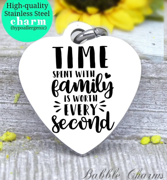 Time spent with family, family time, family charm, charm, Steel charm 20mm very high quality..Perfect for DIY projects