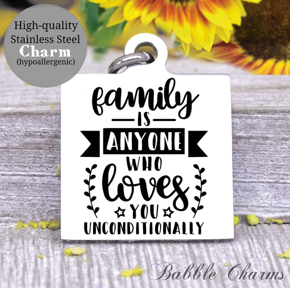Family is unconditional, family forever charm, family charm, charm, Steel charm 20mm very high quality..Perfect for DIY projects