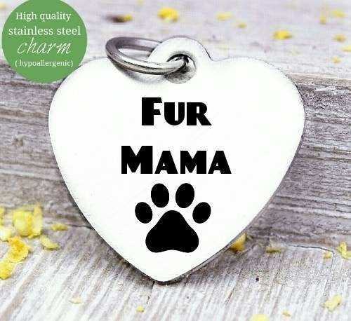 Fur Mama, dog mom, dog mama charm, charm, Steel charm 20mm very high quality..Perfect for DIY projects