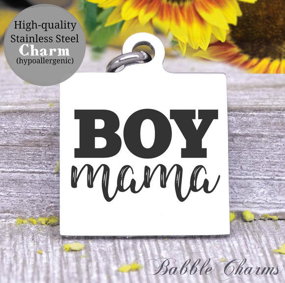 Boy Mama, boys, mom of boys, mom, mom charm, Steel charm 20mm very high quality..Perfect for DIY projects