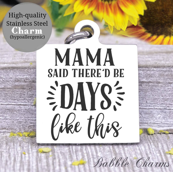 Mama Said, mom said, mama, mommin, mom, mom charm, Steel charm 20mm very high quality..Perfect for DIY projects