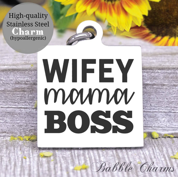 Wifey mama boss, mom boss, mom charm, mother,, mama, mommy, mom charms, Steel charm 20mm very high quality..Perfect for DIY projects