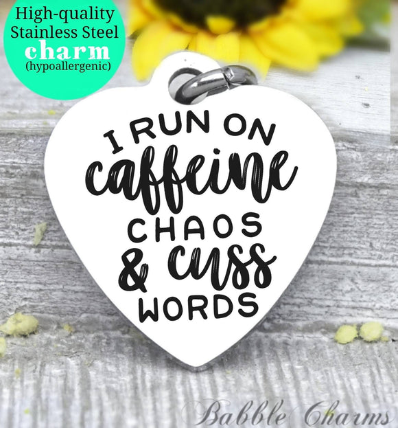 I run on caffeine chaos and cuss words, busy charm, Steel charm 20mm very high quality..Perfect for DIY projects