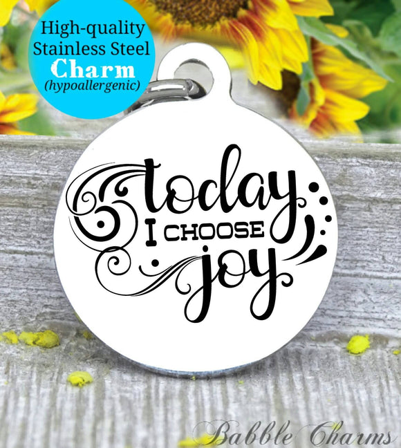 Today I choose Joy, choose Joy, joy charm, inspirational, inspire charm, Steel charm 20mm very high quality..Perfect for DIY projects