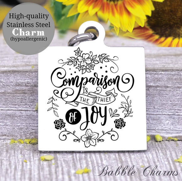 Comparison is the thief of joy, Joy, choose joy charm, Steel charm 20mm very high quality..Perfect for DIY projects