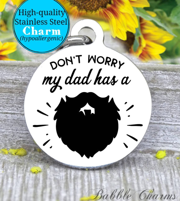 Don't worry my dad has a beard, beard, beard charm, charm, Steel charm 20mm very high quality..Perfect for DIY projects