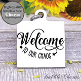 Welcome to our chaos, welcome, chaos charm, Steel charm 20mm very high quality..Perfect for DIY projects