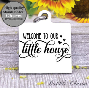 Welcome to our little house, welcome, house charm, Steel charm 20mm very high quality..Perfect for DIY projects