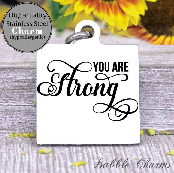 You are strong, you are strong charm be strong charm, Steel charm 20mm very high quality..Perfect for DIY projects