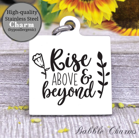 Rise above and beyond, inspire charm, Steel charm 20mm very high quality..Perfect for DIY projects