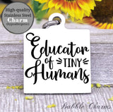 Educator of tiny humans, teacher, teacher charm, Steel charm 20mm very high quality..Perfect for DIY projects