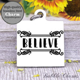 Believe, believe charm, be you, be brave charm, Steel charm 20mm very high quality..Perfect for DIY projects
