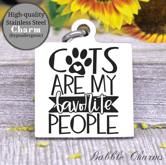 Cats are my favorite people, cats, cat charm, love my cat charm, Steel charm 20mm very high quality..Perfect for DIY projects