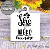 She needed a hero, her own hero, hero charm, Steel charm 20mm very high quality..Perfect for DIY projects