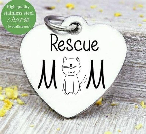 Rescue mom, cat mom, kitty mom, cat mama, fur mom, fur mama, cat mom charm, Steel charm 20mm very high quality..Perfect for DIY projects