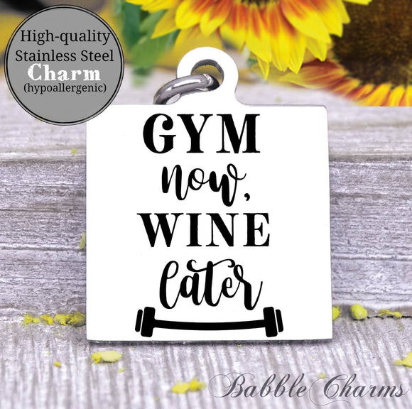 Gym now, wine later, gym, gym rat, workout, workout charm, Steel charm 20mm very high quality..Perfect for DIY projects