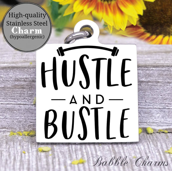 Hustle and bustle, gym, gym rat, workout, workout charm, Steel charm 20mm very high quality..Perfect for DIY projects
