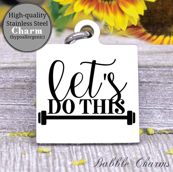 Let's go this, gym, gym rat, workout, workout charm, Steel charm 20mm very high quality..Perfect for DIY projects