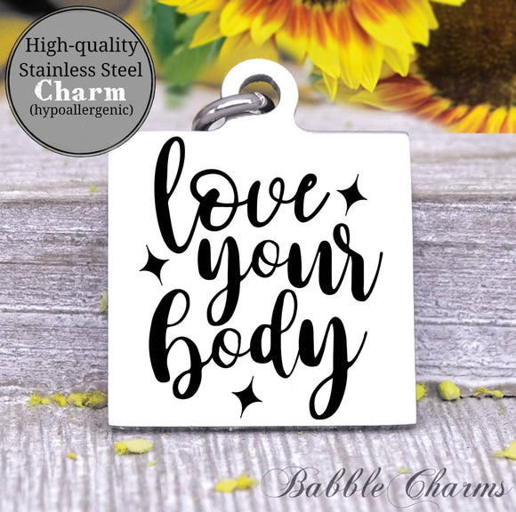 Love your body, gym, gym rat, workout, workout charm, Steel charm 20mm very high quality..Perfect for DIY projects