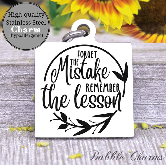 Forget the mistake, remember the lesson, lesson charm, Steel charm 20mm very high quality..Perfect for DIY projects