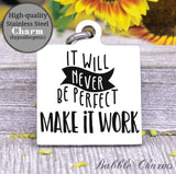 It will never be perfect, make it work, perfection charm, Steel charm 20mm very high quality..Perfect for DIY projects