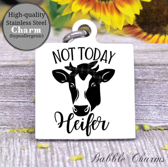 Not today heifer, Heifer Life, heifer harm, cow, cow charm, Steel charm 20mm very high quality..Perfect for DIY projects