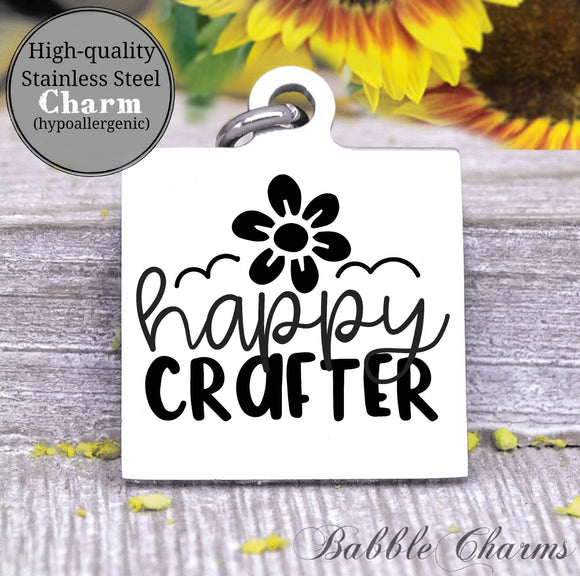 Happy crafter, happy crafting, born to craft, craft charm, Steel charm 20mm very high quality..Perfect for DIY projects