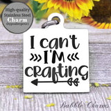 I can't I'm crafting, born to craft, craft charm, Steel charm 20mm very high quality..Perfect for DIY projects