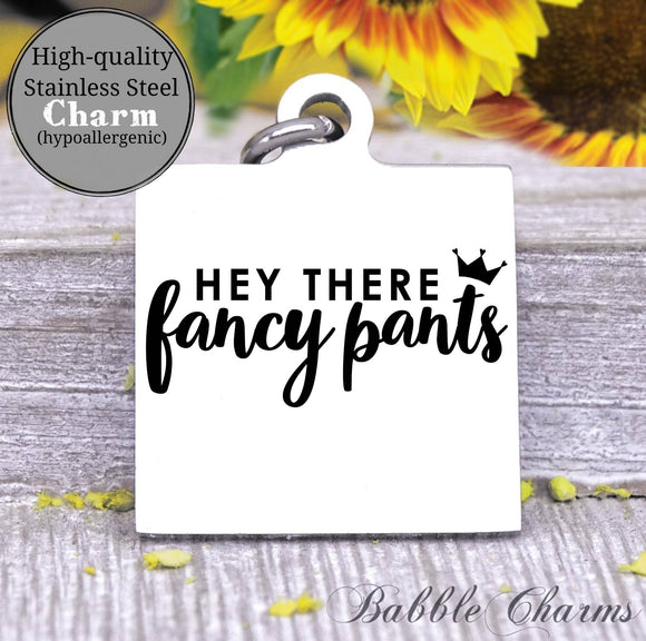 Hey there fancy pants, fancy pants charm, Steel charm 20mm very high quality..Perfect for DIY projects