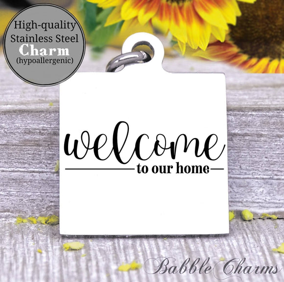 Welcome to our home, Home, home charm charm, Steel charm 20mm very high quality..Perfect for DIY projects