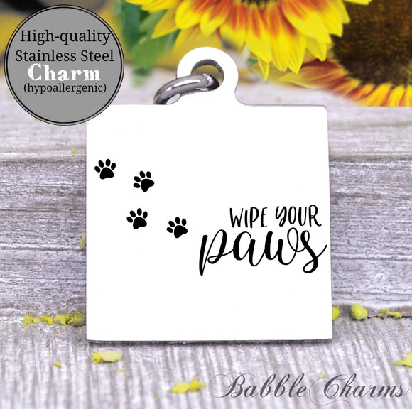 Wipe your paws, paws, thank you charm, Steel charm 20mm very high quality..Perfect for DIY projects