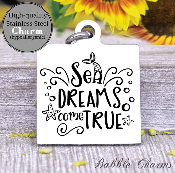Sea dreams come true, sea dreams, sea charm, Steel charm 20mm very high quality..Perfect for DIY projects
