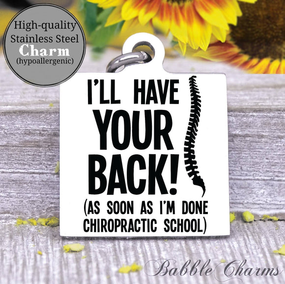 I'll have your back, spine, chiropractor charm, Steel charm 20mm very high quality..Perfect for DIY projects
