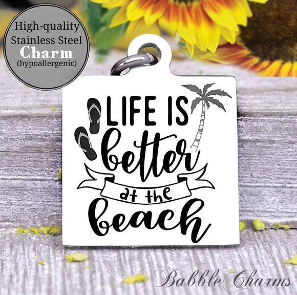 Life is better at the beach, beach, beach life charm, beach charm, Steel charm 20mm very high quality..Perfect for DIY projects