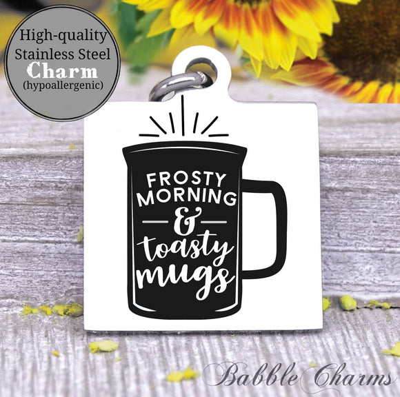 Frosty mornings and toasty mugs, toasty mug, hot cocoa charm, Steel charm 20mm very high quality..Perfect for DIY projects