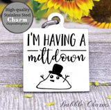 I'm having a meltdown, meltdown, meltdown charm, Steel charm 20mm very high quality..Perfect for DIY projects