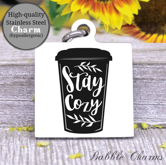 Stay cozy, cozy charm, hot cocoa charm, Steel charm 20mm very high quality..Perfect for DIY projects