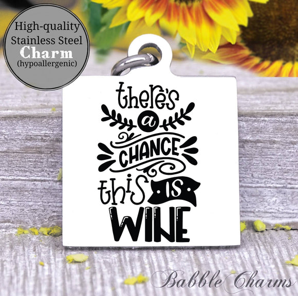 There's a chance this is wine, wine, wine charm, Steel charm 20mm very high quality..Perfect for DIY projects