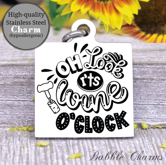 It's wine o'clock, wine, wine charm, Steel charm 20mm very high quality..Perfect for DIY projects