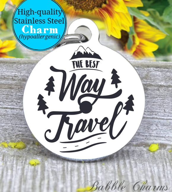 The best way to travel, travel, camping charm, adventure charm, explore charm, Steel charm 20mm very high quality..Perfect for DIY projects